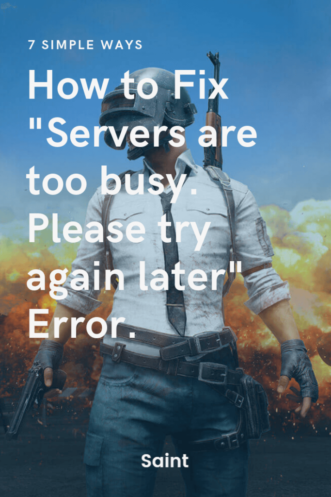 How To Fix Servers Are Too Busy Please Try Again Later Error On Pubg Urosroz